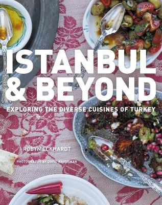 Istanbul and Beyond by Robyn Eckhardt