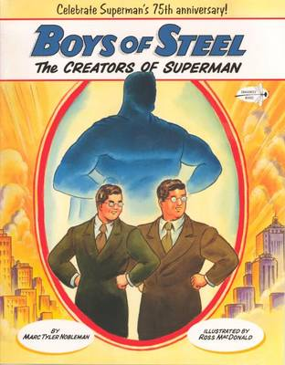 Boys of Steel by Marc Tyler Nobleman