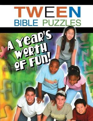 Tween Bible Puzzles: A Year's Worth of Fun by Abingdon Press