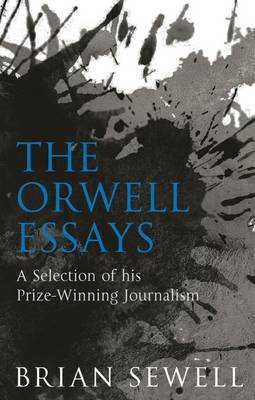 Orwell Essays by Brian Sewell