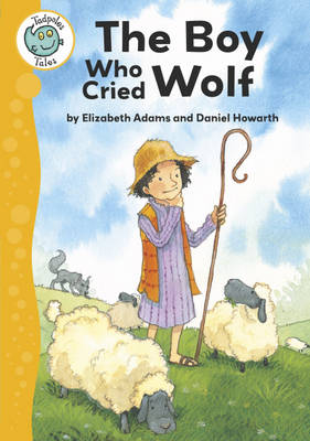 Aesop's Fables: The Boy Who Cried Wolf by Elizabeth Adams