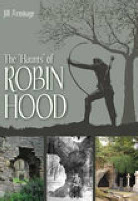 Haunts of Robin Hood by Jill Armitage
