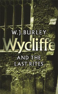 Wycliffe And The Last Rites by W. J. Burley