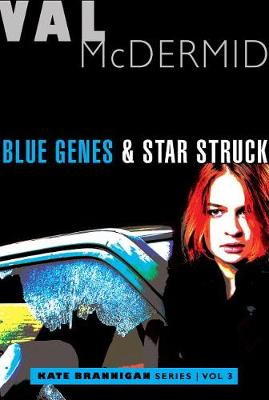 Blue Genes and Star Struck by Val McDermid