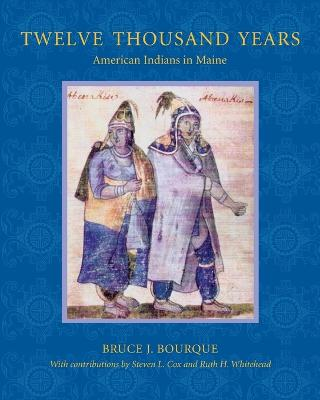 Twelve Thousand Years by Bruce J. Bourque