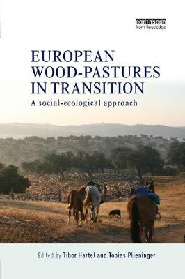 European Wood-pastures in Transition by Tibor Hartel