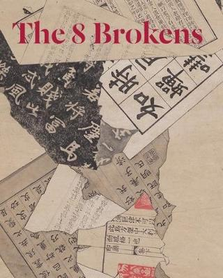 The 8 Brokens: Chinese Bapo Painting by Nancy Berliner