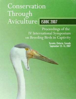 Conservation Through Aviculture ISBBC 2007 by M Lamont