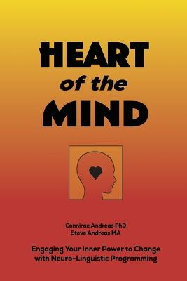 Heart of the Mind by Steve Andreas