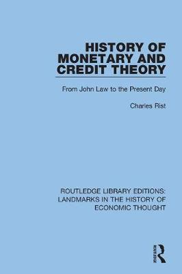 History of Monetary and Credit Theory: From John Law to the Present Day book
