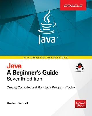 Java: A Beginner's Guide, Seventh Edition by Herbert Schildt