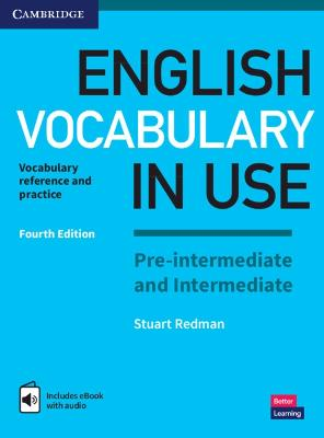 English Vocabulary in Use Pre-intermediate and Intermediate Book with Answers and Enhanced eBook: Vocabulary Reference and Practice by Stuart Redman
