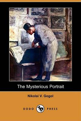 Mysterious Portrait (Dodo Press) by Nikolai Vasil'evich Gogol