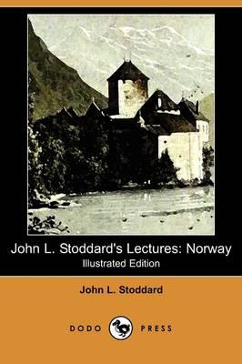 John L. Stoddard's Lectures by John L Stoddard