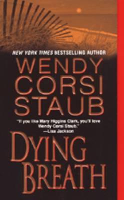 Dying Breath by Wendy Corsi Staub