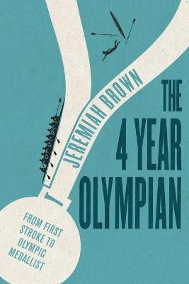 The 4 Year Olympian by Jeremiah Brown