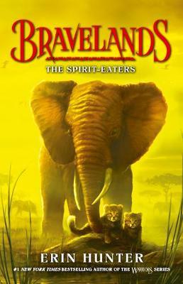 Bravelands: #5 The Spirit-Eaters book
