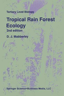 Tropical Rain Forest Ecology by David Mabberley