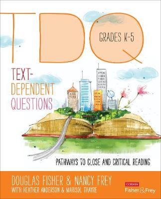 Text-Dependent Questions, Grades K-5 by Douglas B. Fisher