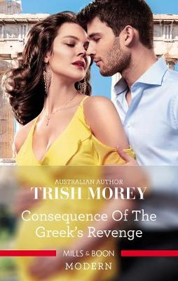 Consequence Of The Greek's Revenge by Trish Morey