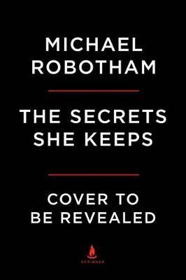 The Secrets She Keeps by Michael Robotham