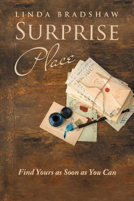 Surprise Place: Find Yours as Soon as You Can by Linda Bradshaw