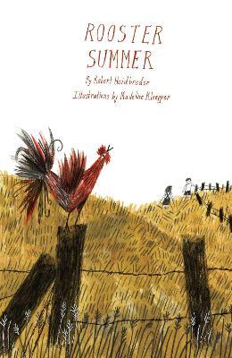 Rooster Summer by Robert Heidbreder