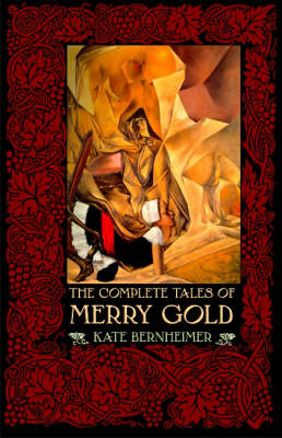 The Complete Tales of Merry Gold by Kate Bernheimer