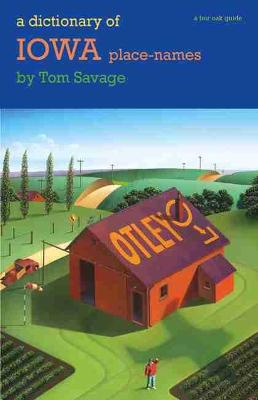 A Dictionary of Iowa Place-names by Tom Savage