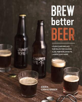Brew Better Beer by Emma Christensen