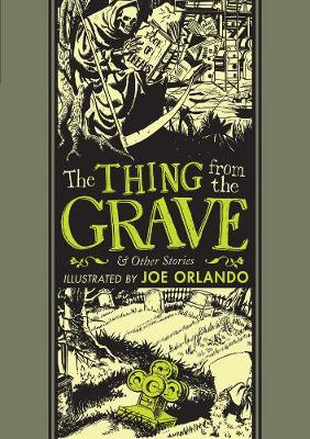 The Thing From The Grave And Other Stories by Joe Orlando