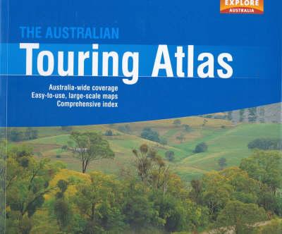 The Australian Touring Atlas by Explore Australia