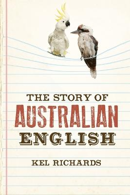 Story of Australian English by Kel Richards