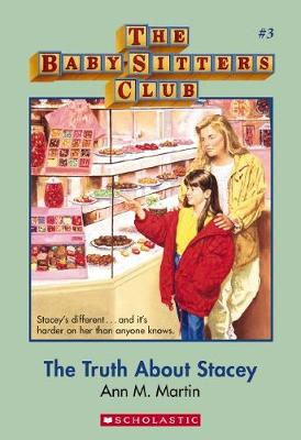 BabySitters Club #3: Truth About Stacey by Martin Ann M