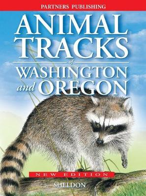 Animal Tracks of Washington and Oregon by Ian Sheldon