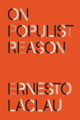 On Populist Reason by Ernesto Laclau