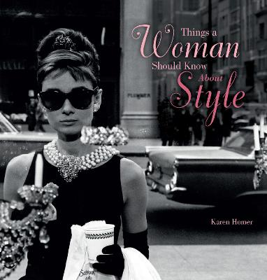 Things a Woman Should Know About Style by Karen Homer