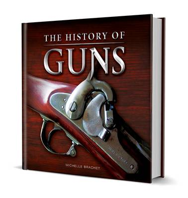 A History of Guns by Andrew O'Brien