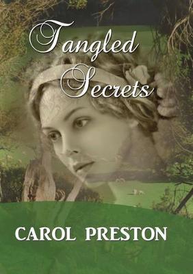 Tangled Secrets by Carol Preston