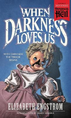 When Darkness Loves Us (Paperbacks from Hell) book