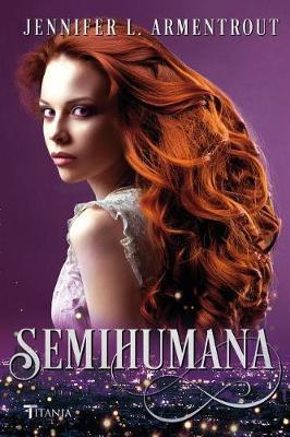 Semihumana by Jennifer L Armentrout