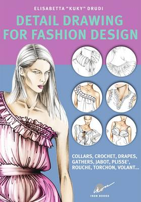 Detail Drawing for Fashion Design by Elisabetta Drudi