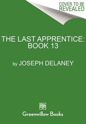 The Last Apprentice: Fury of the Seventh Son (Book 13) by Joseph Delaney