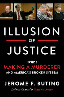Illusion of Justice by Jerome F. Buting