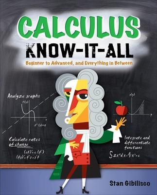 Calculus Know-It-ALL by Stan Gibilisco