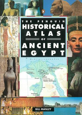 Penguin Historical Atlas of Ancient Egypt by Bill Manley