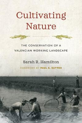 Cultivating Nature by Sarah R. Hamilton