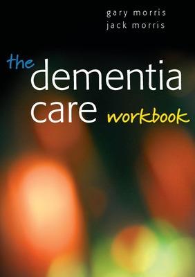 Dementia Care Workbook book