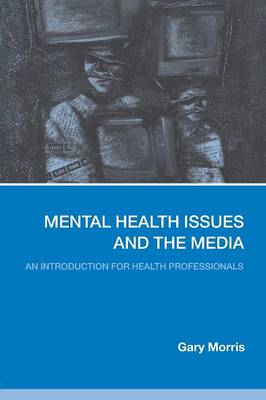 Mental Health Issues and the Media by Gary Morris
