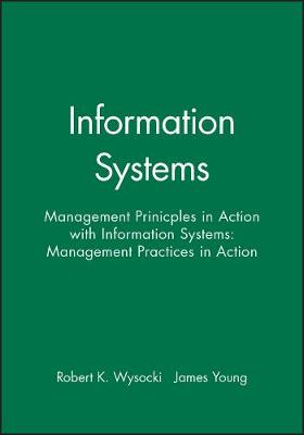 Information Systems: Management Principles in Action by Robert K. Wysocki
